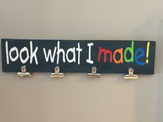 Rustic sign 'Look what I made' children's artwork