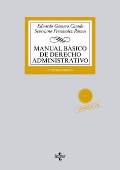 Manual básico de derecho administrativo / Eduardo Gamero Casado.    11ª ed.    Tecnos, 2014.