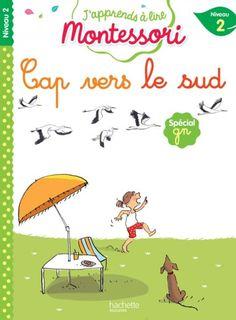 Cap vers le Sud, niveau 2 - J'apprends à lire Montessori French Learning Books, Pie Bavarde, Grande Section, Learn French, Montessori, Learn To Count, Learning The Alphabet, Cursive Alphabet Letters, Learn To Speak French