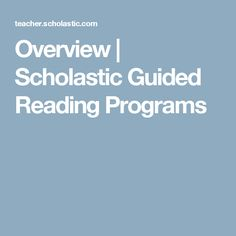 Overview | Scholastic Guided Reading Programs