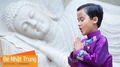 Phật Là Ánh Từ Quang - Bé Nhật Trung [MV]