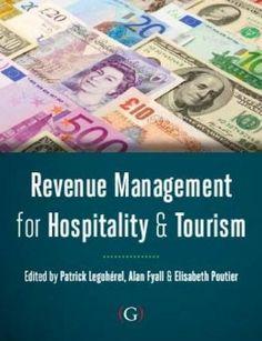 Revenue Management for Hospitality and Tourism: Amazon.fr: Alan Fyall, Patrick Legoherel, Elizabeth Poutier: Livres anglais et étrangers