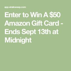 Enter to Win A $50 Amazon Gift Card - Ends Sept 13th at Midnight