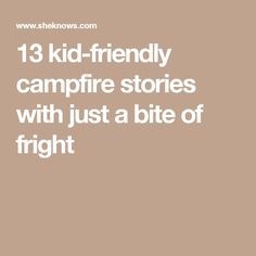 13 kid-friendly campfire stories with just a bite of fright