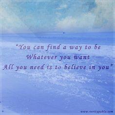 #FindAWay #Believe #BelieveInYou #Be #Blue #Quote #AlmostStrongEnough #Music Verity Pabla