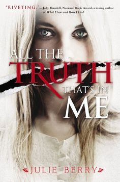 By Julie Berry All the Truth That's In Me (First Edition) by Julie Berry http://www.amazon.com/dp/B00N4ELJWC/ref=cm_sw_r_pi_dp_8qS9ub0GTG9KF