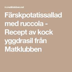 Färskpotatissallad med ruccola - Recept av kock yggdrasil från Matklubben