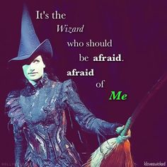 Elphaba-I quiver with anticipation after hearing these words