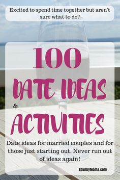Are you excited to spend time together but aren't sure what to do? Here are 100 of my best date ideas for married couples and for new couples.