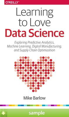 'Learning to Love Data Science' by Mike Barlow - Download a free ebook sample and give it a try! Don't forget to share it, too.