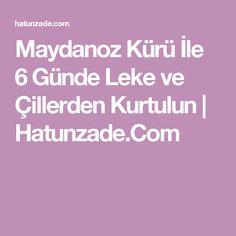 Maydanoz Kürü İle 6 Günde Leke ve Çillerden Kurtulun   Hatunzade.Com