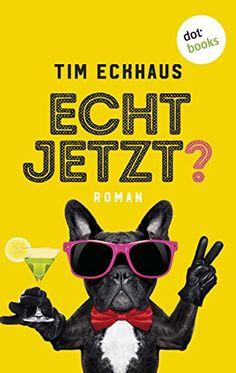 Mein Bücherregal und ich: [Rezension] Tim Eckhaus - Echt jetzt?