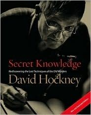 Secret Knowledge: Rediscovering the Lost Techniques of the Old Masters by David Hockney You'll never look at old master paintings in the same way again.  A real eye-opener.