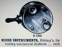 storia dell' audiologia, audiology history, histoire de l'audiologie  Lo strumento di Barany era un generatore di rumore usato per testare la capacità auditiva del paziente