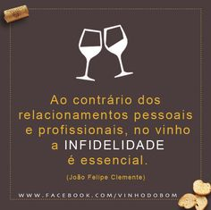 Infidelidade no vinho é essencial!