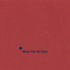 Moon Ate the Dark - Bellés Jar