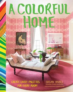 A Colorful Home by Susan Hable and Rinne Allen