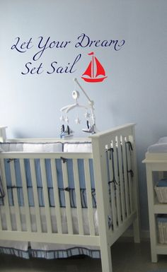 Let Your Dreams Set Sail Sail Boat 32x14 Vinyl Wall Decal Decor Wall Lettering Words Quotes Decals Art Custom Nautical Boats Sea. $24.95, via Etsy.
