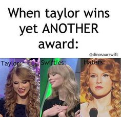 Yep as a swiftie I I can tell you this is 100% accurate and the haters gonna hate!