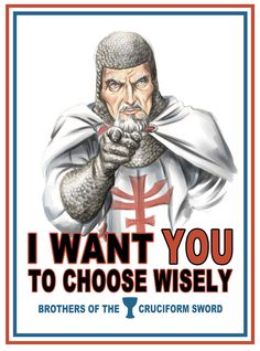 """""""Choose Wisely"""" by saqman Now it's not Uncle Sam who's summoning you, but the third of the Three Knights who's keeping the Holy Grail safe. Only you and Indiana Jones fans can understand it. I want you to choose wisely. Brothers of the Cruciform Sword I Want You, Things I Want, Henry Jones Jr, Oncle Sam, Indiana Jones Films, Indiana Jones Quotes, Indiana Jones Costume, Humour Geek, Indiana Jones Adventure"""