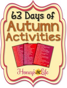 Autumn Kids Activities. Start with 1 and end with 63 days of fun.#printable  www.HoneysLife.com