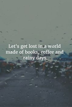 OMGQuotes will help you every time you need a little extra motivation. Get inspired by reading encouraging quotes from successful people. I Love Books, Good Books, Coffee And Books, Rain And Coffee, Coffee Art, Great Quotes, Quotes To Live By, Simple Quotes, Super Quotes
