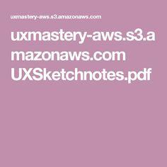 uxmastery-aws.s3.amazonaws.com UXSketchnotes.pdf