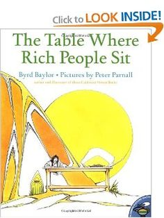 The Table Where Rich People Sit (Aladdin Picture Books): Byrd Baylor, Peter Parnall