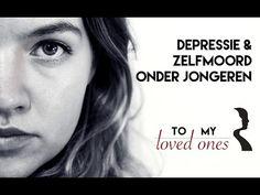 To my loved ones - depressie & zelfdoding onder jongeren - documetaireYouTube