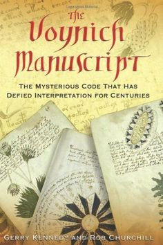 The Voynich Manuscript: The Mysterious Code That Has Defied Interpretation for Centuries by Gerry Kennedy. $15.18. Edition - First Edition. Publisher: Inner Traditions; First Edition edition (August 28, 2006). Author: Gerry Kennedy