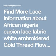 Find More Lace Information about African nigeria cupion lace fabric white embroidered Gold Thread Flower African french lace fabric high quality with net (lr,High Quality fabric high heel shoes,China fabric pendant Suppliers, Cheap fabric home from Guangzhou lina shoes, lace wax cloth co., LTD on Aliexpress.com