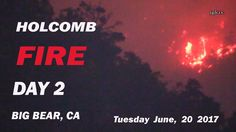 HOLCOMB FIRE Day 2 June 20 2017