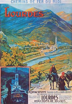 Affiche chemin de fer Midi - Lourdes --  Little tidbit on this town...Madonna named her daughter after the town.