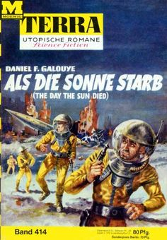 Terra SF 414 Als die Sonne starb   THE DAY THE SUN DIED Daniel F. Galouye  Titelbild 1. Auflage:  Johnny Bruck