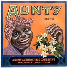 Aunty brand citrus. Bartow-Polk County, Florida. Crate label