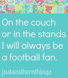 I always have been and always will be a SEC football fan!