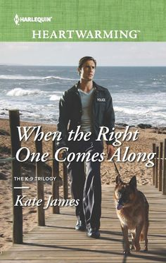 """Brought together by disaster. Kept together by love. """"When the Right One Comes Along"""" (The K-9 Trilogy) by Kate James #sweetromance"""