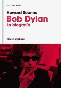 Bob Dylan (edición ampliada): La biografía (RESERVOIR NAR... https://www.amazon.es/dp/8416709580/ref=cm_sw_r_pi_dp_x_tCecAb5SMZ1GE