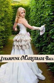 Steampunk Masquerade Ball - Arizona Steampunk Society (Phoenix, AZ) - Meetup