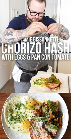 breakfast, Jamie Bissonette style: chorizo hash with eggs & pan con tomate