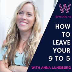 """Have you ever wondered if there is more to life than your corporate 9 to We chat with Anna Lundberg, author of """"Leaving the Corporate 9 to 9 To 5, Working Woman, Have You Ever, Wealth, Anna, Author, Leaves, Posts, Life"""