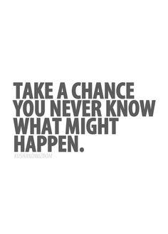 Lee!!! Take a chance!!! Take a chance on me!!! You won't regret it!! I promise!!!