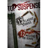 Top Suspense: 13 Classic Stories by 12 Masters of the Genre (Kindle Edition)By Joel Goldman