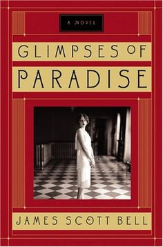 Glimpses of Paradise by James Scott Bell