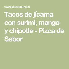 Tacos de jícama con surimi, mango y chipotle - Pizca de Sabor
