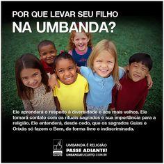 Entidades Ciganas da Umbanda (Clique Aqui) para entrar.: POR QUE LEVAR SEU FILHO NA UMBANDA?