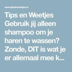 Tips en Weetjes Gebruik jij alleen shampoo om je haren te wassen? Zonde, DIT is wat je er allemaal mee kan! What To Use, Did You Know, Om, Shampoo, Jokes, Husky Jokes, Memes, Funny Pranks, Lifting Humor