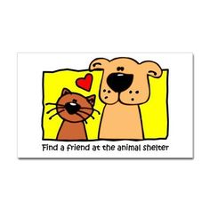 Find A Friend At The Animal Shelter Decal on CafePress.com