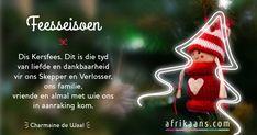 Afrikaans.com omskep jou woorde in 'n kaartjie Christmas Decorations, Christmas Ornaments, Holiday Decor, Xmas, Afrikaans, Words, Families, Decor Ideas, Christmas Decor