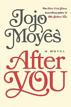 After You (Me Before You, #2) by Jojo  Moyes (read: Jan. 18, 2017)